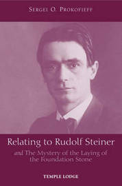 Relating to Rudolf Steiner by Sergei O. Prokofieff