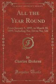 All the Year Round, Vol. 13 by DICKENS