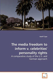 The Media Freedom to Inform V. Celebrities' Personality Rights by Jozef Cupa
