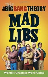 The Big Bang Theory Mad Libs by Laura Marchesani