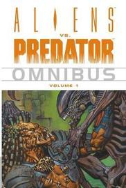 Aliens vs. Predator Omnibus: v. 1 by Various ~