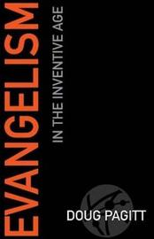 Evangelism in the Inventive Age by Doug Pagitt