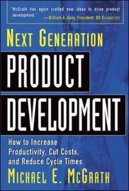 Next Generation Product Development by Michael E. McGrath