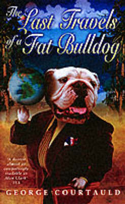 The Last Travels of a Fat Bulldog by George Courtauld image