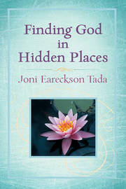 Finding God in Hidden Places by Joni Eareckson Tada image