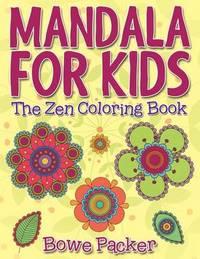 Mandala for Kids by Bowe Packer