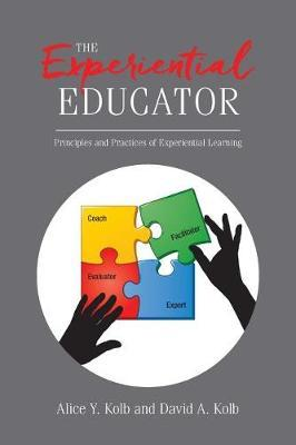 The Experiential Educator by Alice y Kolb