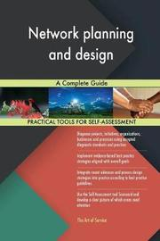 Network Planning and Design a Complete Guide by Gerardus Blokdyk