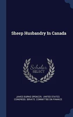 Sheep Husbandry in Canada by James Burns Spencer image
