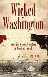 Wicked Washington by Troy Taylor image