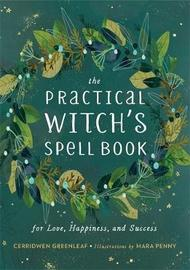 The Practical Witch's Spell Book by Cerridwen Greenleaf image