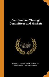 Coordination Through Committees and Markets by Joseph Farrell