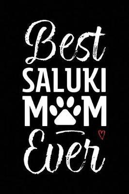 Best Saluki Mom Ever by Arya Wolfe