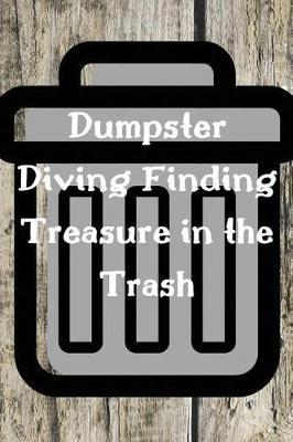 Dumpster Diving Finding Treasure in the Trash by Lola Yayo image
