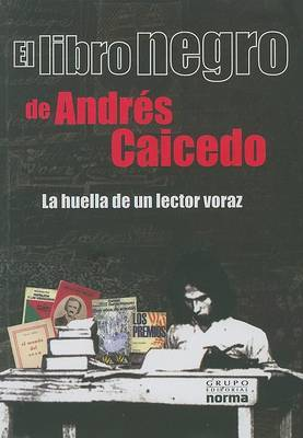 El Libro Negro: La Huella de un Lector Voraz by Andres Caicedo image