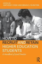 How to Recruit and Retain Higher Education Students by Tony Cook