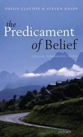 The Predicament of Belief by Philip Clayton