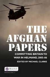 The Afghan Papers by Michael Clarke