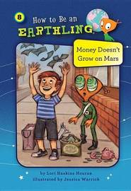 Money Doesn't Grow on Mars (Book 8) by Lori Haskins Houran