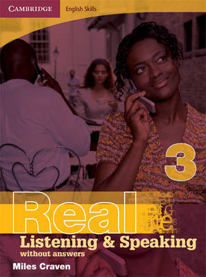 Cambridge English Skills Real Listening and Speaking 3 without answers by Miles Craven