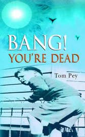Bang! You're Dead by Tom Pey image