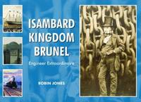 Isambard Kingdom Brunel by Robin K. Jones