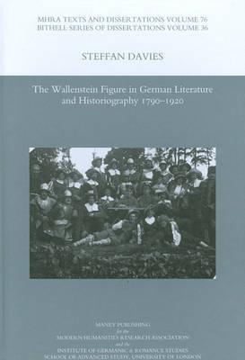 The Wallenstein Figure in German Literature and Historiography 1790-1920 by Steffan Davies