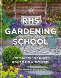 RHS Gardening School by Simon Akeroyd