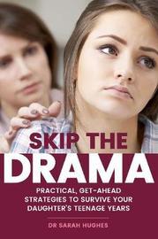 Skip the Drama by Sarah Hughes