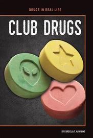 Club Drugs by Cordelia T Hawkins