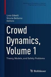 Crowd Dynamics, Volume 1