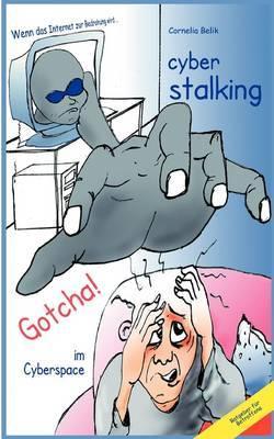 Cyberstalking - Gotcha! Im Cyberspace by Cornelia Belik image
