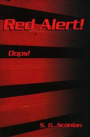 Red Alert!: Oops! by S. G. Scanlan image