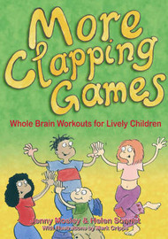 More Clapping Games: Whole Brain Workouts for Lively Children: Pt.1&2 by Helen Sonnet
