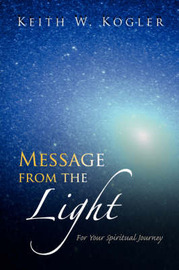 Message from the Light by Keith W. Kogler image