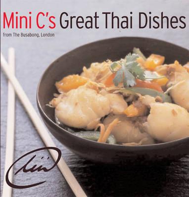 Mini C's Great Thai Dishes by Mini C