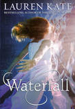 Waterfall: Book 2: Teardrop Trilogy by Lauren Kate
