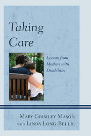 Taking Care by Mary Grimley Mason