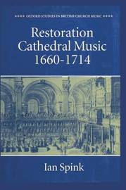 Restoration Cathedral Music: 1660-1714 by Ian Spink image