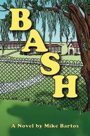 Bash by Mike Bartos