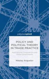 Policy and Political Theory in Trade Practice by N. Anguelov