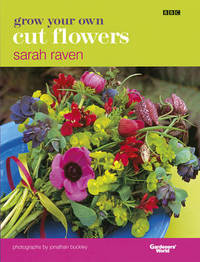 Grow Your Own Cut Flowers by Sarah Raven image
