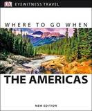Where to Go When the Americas by DK Publishing