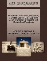 Rolland B. McMaster, Petitioner, V. United States. U.S. Supreme Court Transcript of Record with Supporting Pleadings by Morris A Shenker