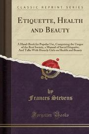 Etiquette, Health and Beauty by Frances Stevens image