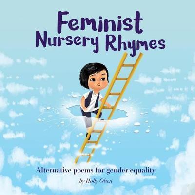 Feminist Nursery Rhymes by Holly Olsen