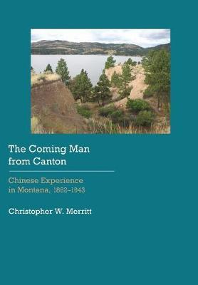 The Coming Man from Canton by Christopher W. Merritt