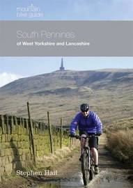 Mountain Bike Guide - South Pennines of West Yorkshire and Lancashire by Stephen Hall