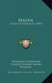 Magda: A Play in Four Acts (1895) by Hermann Sudermann