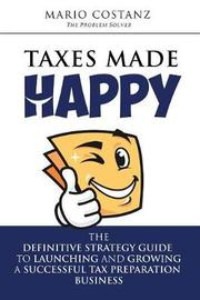 Taxes Made Happy by Mario Costanz